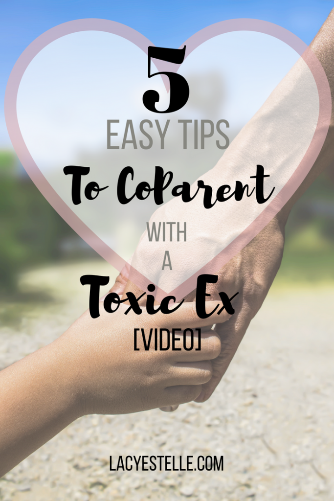 How to Coparent with a Toxic Ex, Or Any Ex. Difficult but not impossible. These tips help!