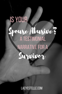 Is my spouse abusive? A Testimonial Narrative from a Survivor to another.