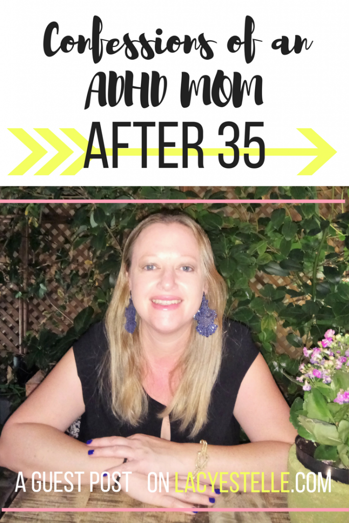 guest post on Lacy estelle dot com. Tammy Bronfen being an ADHD Mom. Diagnosed with ADHD after 30