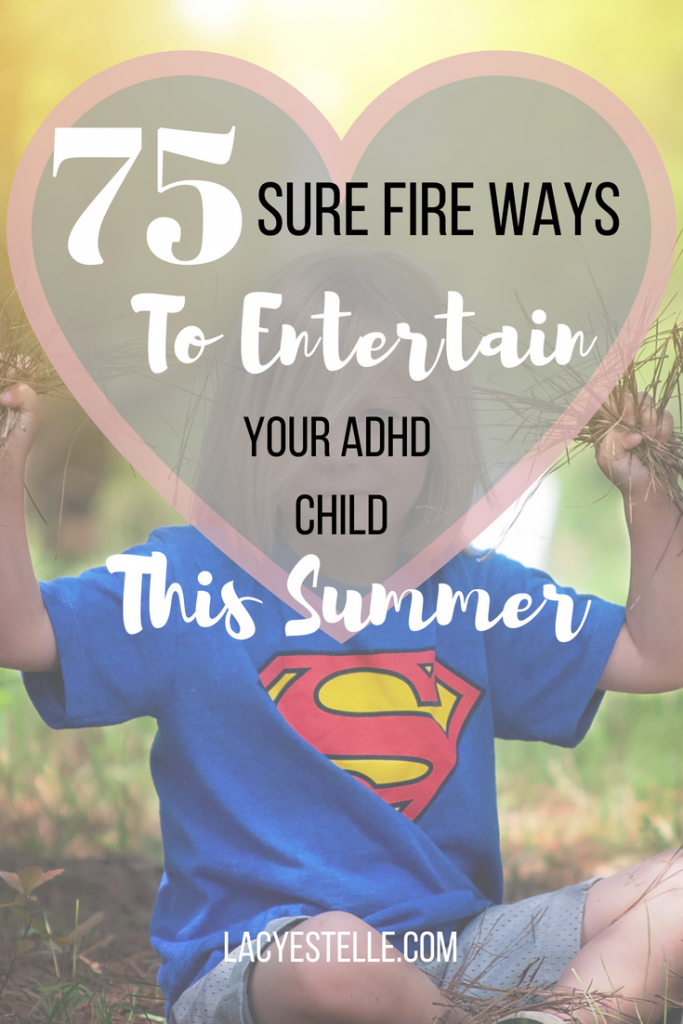 75 Ways to Entertain your ADHD Child THis Summer