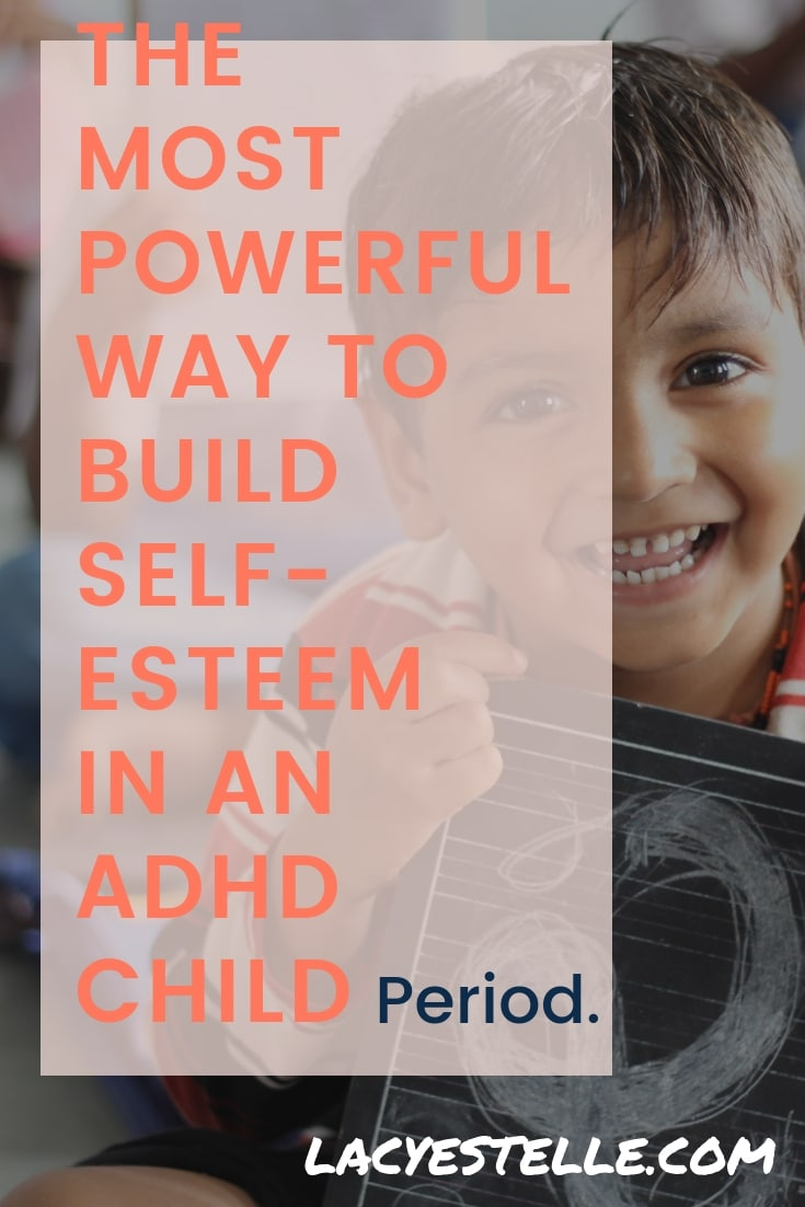 Build and ADHD Child's self-esteem, Lacy Estelle, ADHD Parenting, Single Parenting, ADHD Children