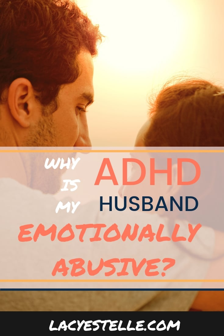 ADHD Husband is emotionally abusive, Lacy Estelle, Adult ADHD, Relationships with ADHD