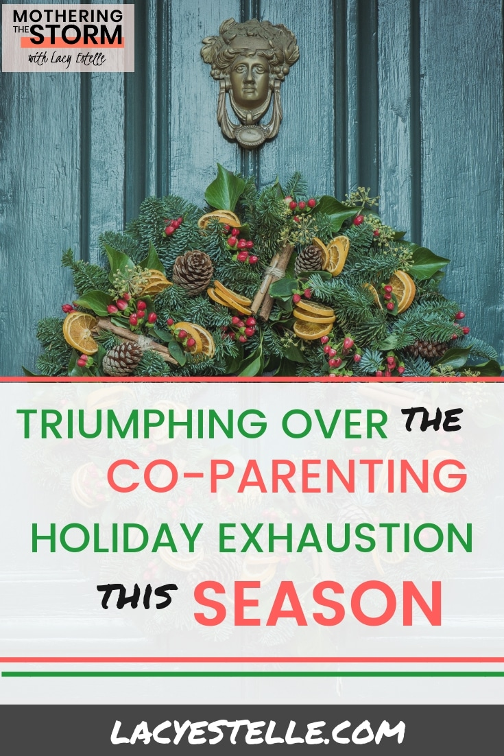 Co-Parenting during the holidays, Co-parenting exhaustion, holiday season #coparenting #holidayexhaustion #stressofholidays #coparentingduringholidays