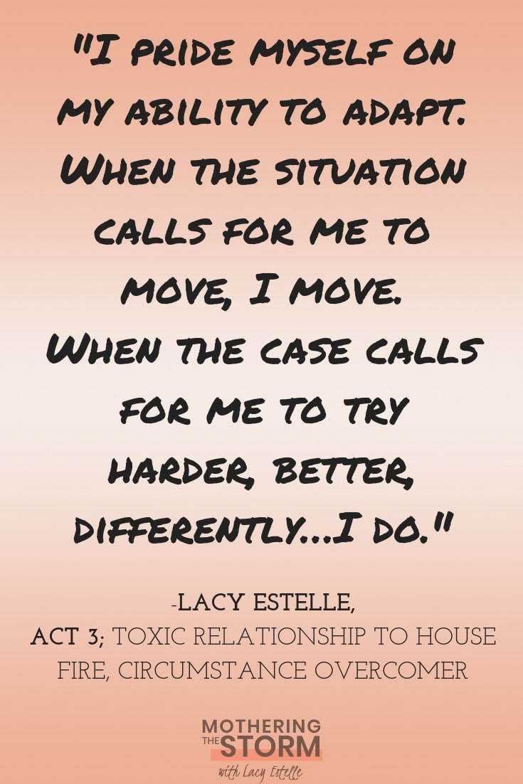 Adaptability. Lacy Estelle. Act 3 Circumstance Overcomer.