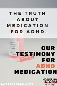 why we chose medication for ADHD for our son, Lacy Estelle, Mothering the Storm. ADHD Medication pros and cons.