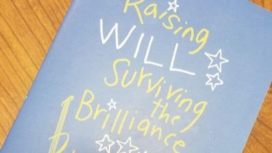 Review of Raising Will, Surviving the Brilliance and Blues of ADHD by Katherine Quie, Ph.D. LP