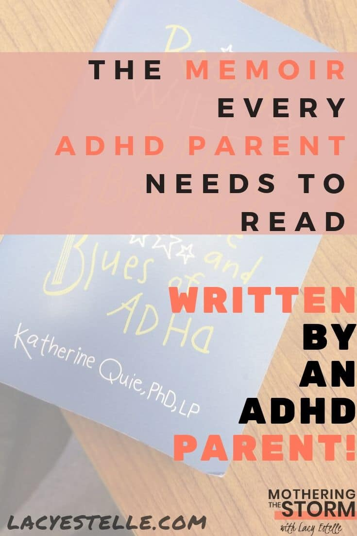 Review of Raising WILL, Surviving the Brilliance and Blues of ADHD by Katherine Quie, Ph.D, LP. The Memoir every ADHD Parent should read