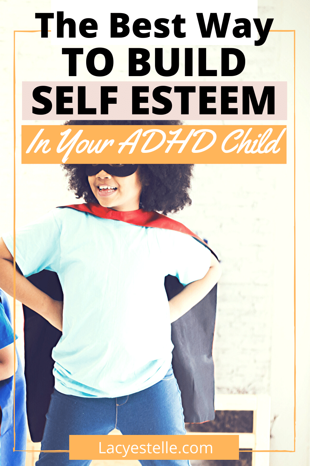 How to build self esteem in your ADHD child. This one way will help your ADHD child build confidence immediately.