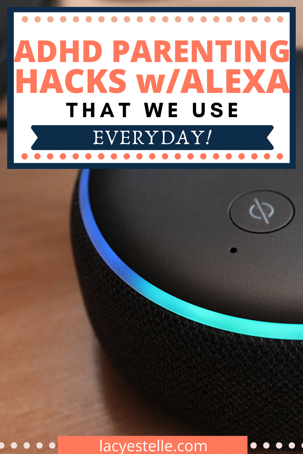 Technology for the ADHD brain, a personal assistant for ADHD people. How we use Alexa in our ADHD parenting everyday lives and why she is so helpful for us.