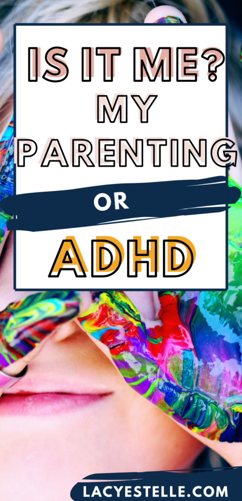 Is it me or my parenting? Why does my child misbehave for me but not for others? Is it ADHD or my parenting?