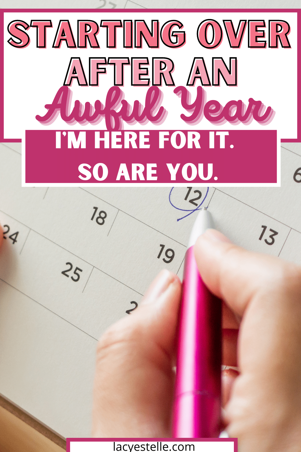 Starting over after a really bad year. How to start over after a terrible year. New years resolutions that stick.