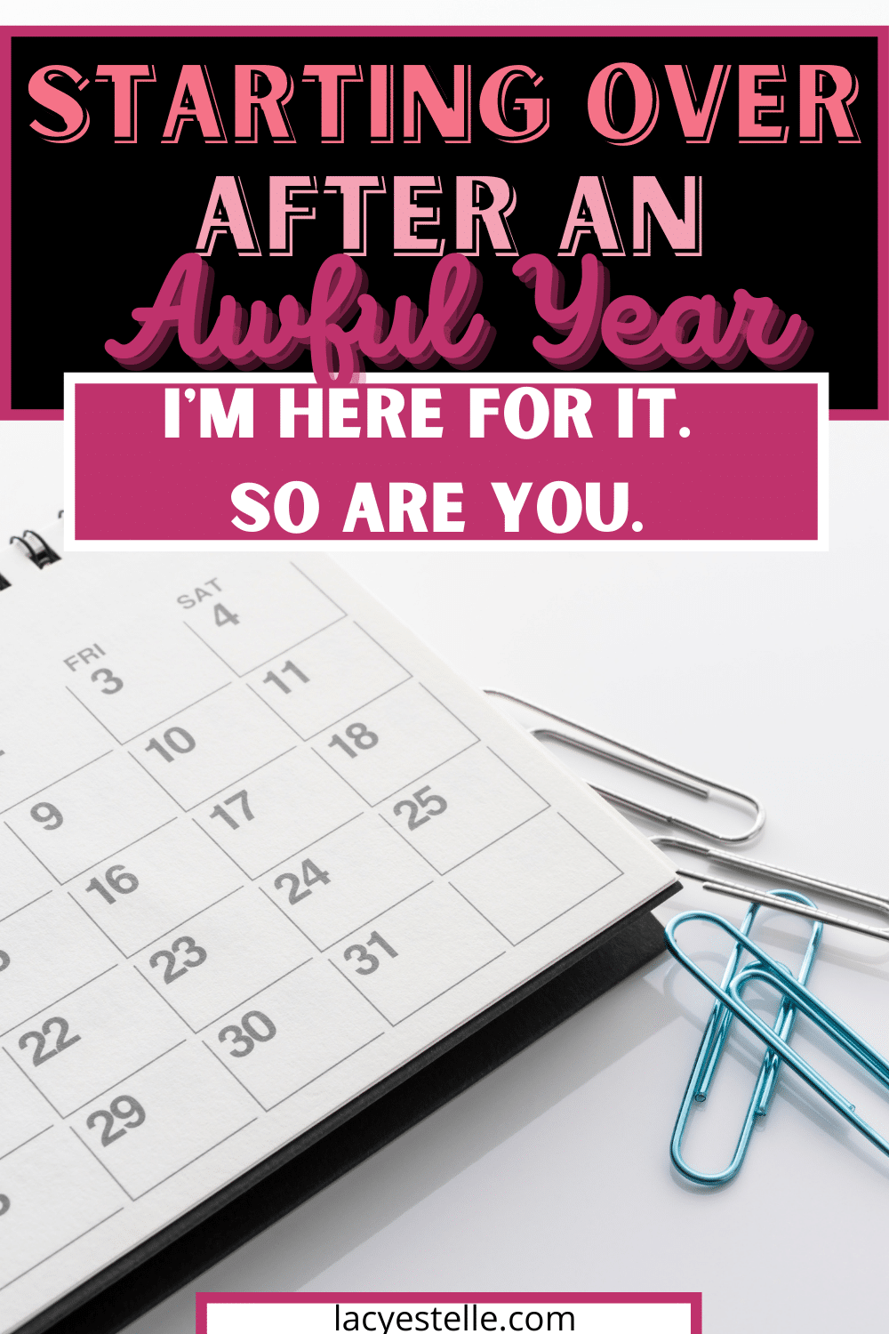 Starting a new year and trying to make it better. How to start again after a terrible year.