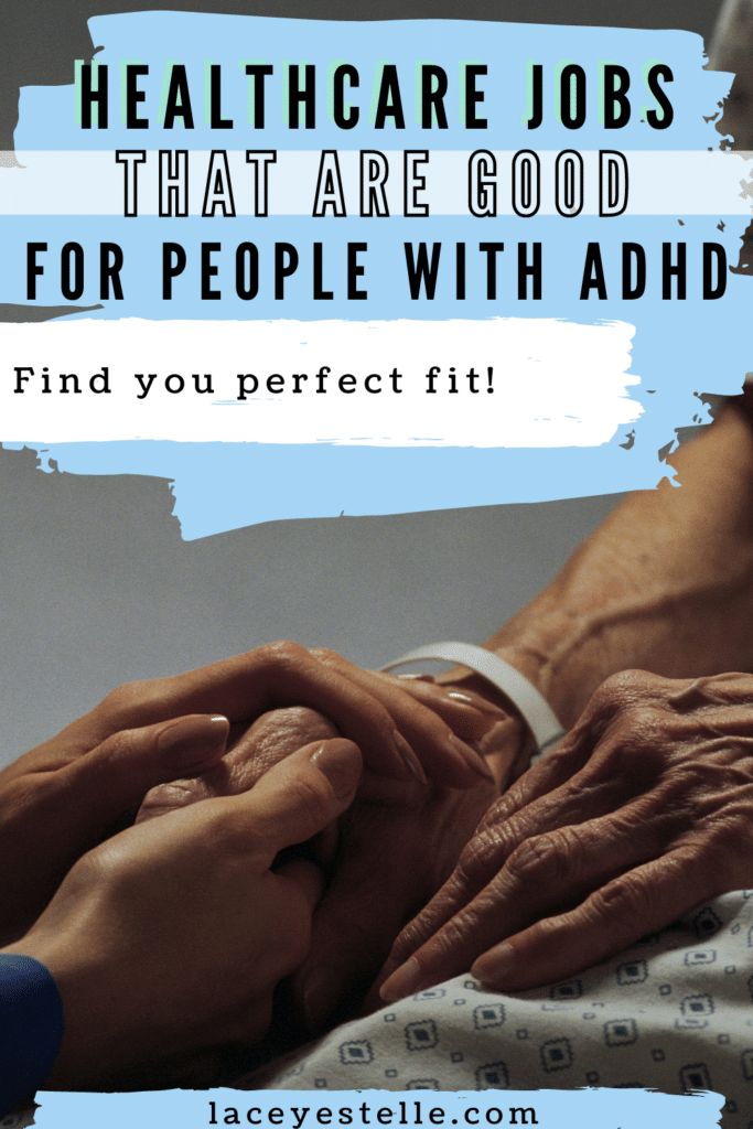 Healthcare Jobs for people with ADHD, ADHD Careers, Healthcare Jobs for Busy People, medical jobs for adhd people, Medical jobs that are good for people with ADHD