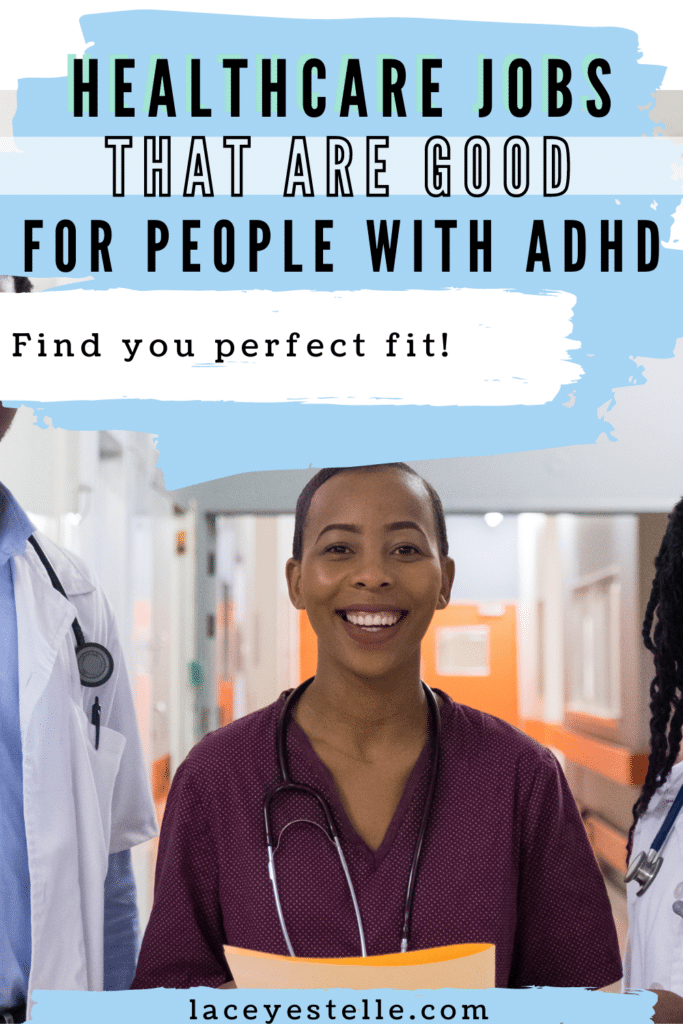 healthcare jobs for people with ADHD, ways to be a successful adult with adhd