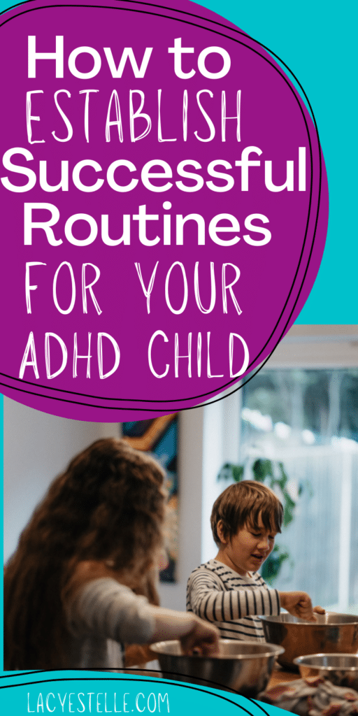 How to Establish Successful Routines for your ADHD Child, routines for children, ADHD children, importance of routines