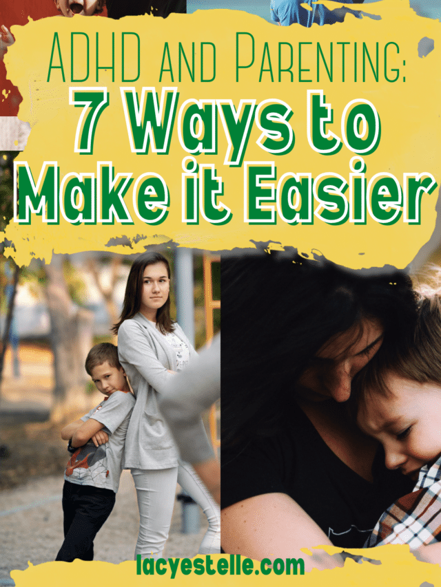7 Ways to Make Parenting an ADHD Child Easier