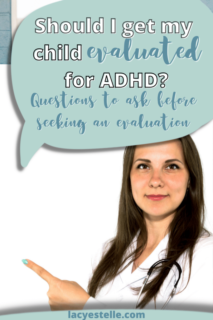 should I get my child evaluated for adhd